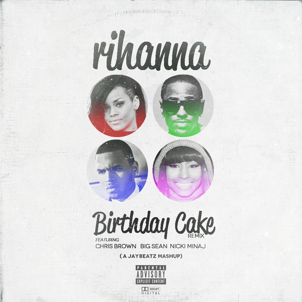 Super Rihanna Ft Chris Brown Nicki Minaj Big Sean Birthday Cake Funny Birthday Cards Online Alyptdamsfinfo
